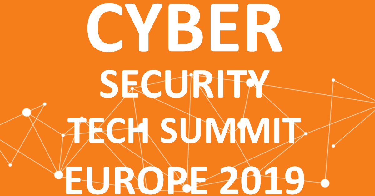 CYBER SECURITY TECH SUMMIT EUROPE 2019