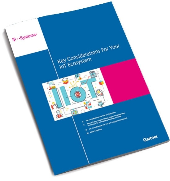 T-Systems Key Considerations For Your IoT Ecosystem